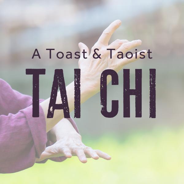 A Toast & Taoist Tai Chi - Jan 19