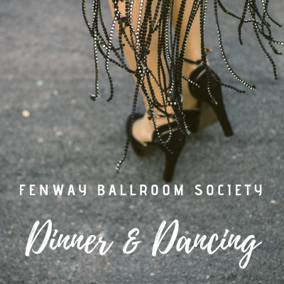 Fenway Ballroom Society Dinner & Dancing