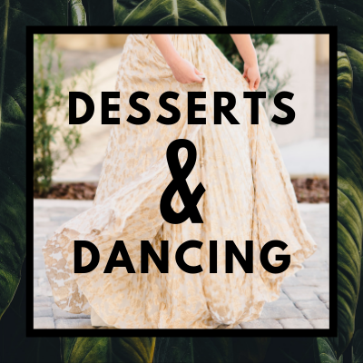 Desserts & Dancing