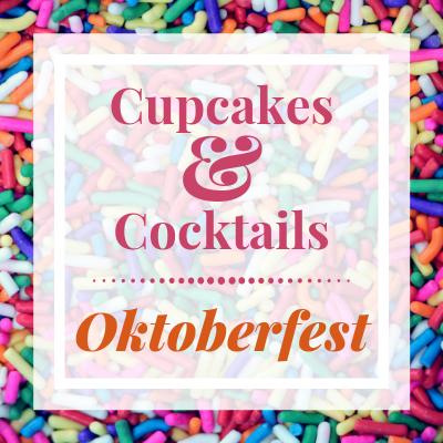 Cupcakes & Cocktails:  Oktoberfest