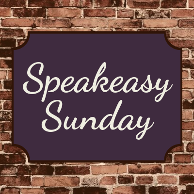 Speakeasy Sunday