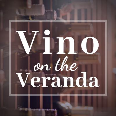 Vino on the Veranda | 7:30 pm Program 1