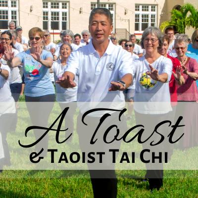A Toast & Taoist Tai Chi 4