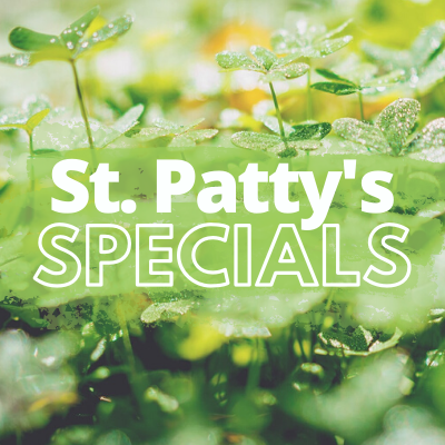 St. Patty's Specials