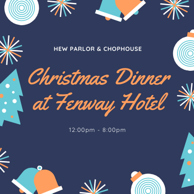 Christmas Dinner at Fenway Hotel