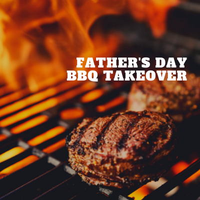 Father's Day BBQ Takeover